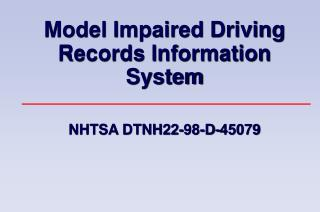 Model Impaired Driving Records Information System NHTSA DTNH22-98-D-45079