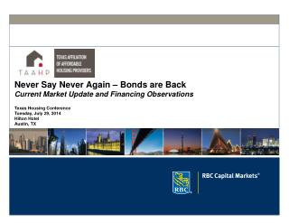 Never Say Never Again – Bonds are Back Current Market Update and Financing Observations