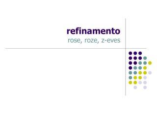 refinamento  rose, roze, z-eves