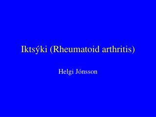 Iktsýki (Rheumatoid arthritis)