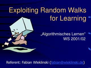 Exploiting Random Walks for Learning