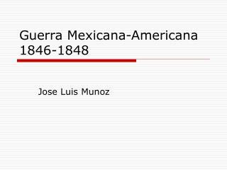 Guerra Mexicana-Americana  1846-1848
