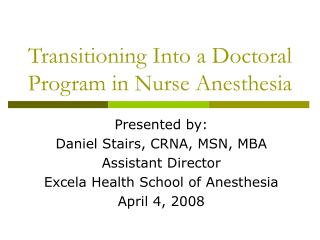 Transitioning Into a Doctoral Program in Nurse Anesthesia
