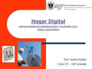 Hogar Digital INSTALACIONES DE COMUNICACIÓN Y TELEFONÍA (ICT)  Código 121813FP002