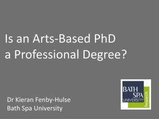 Is an Arts-Based PhD  a  Professional Degree?