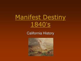 Manifest Destiny  1840 ' s