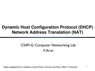 Dynamic Host Configuration Protocol (DHCP)  Network Address Translation (NAT)
