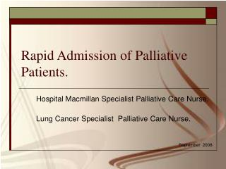 Rapid Admission of Palliative Patients.