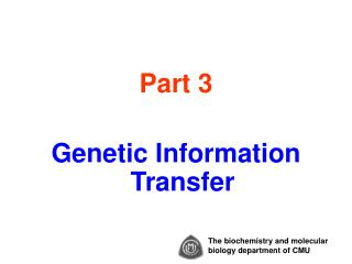 Part 3 Genetic Information Transfer