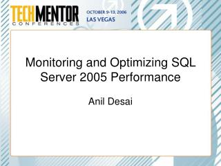 Monitoring and Optimizing SQL Server 2005 Performance