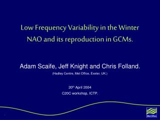 Low Frequency Variability in the Winter NAO and its reproduction in GCMs.