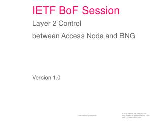 IETF BoF Session Layer 2 Control  between Access Node and BNG