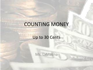 COUNTING MONEY  Up to 30 Cents