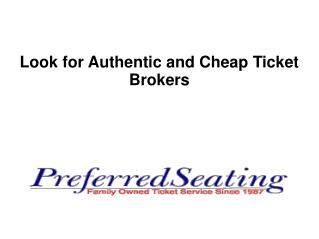 Look for Authentic and Cheap Ticket Brokers