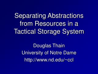 Separating Abstractions from Resources in a Tactical Storage System