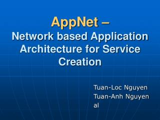 AppNet � Network based Application Architecture for Service Creation