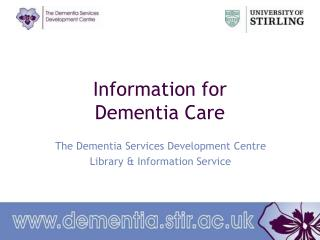 Information for  Dementia Care