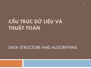 Cấu trúc dữ  liệu và THUẬT TOÁN Data Structure and algorithms