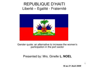 REPUBLIQUE D HAITI Libert    Egalit  - Fraternit