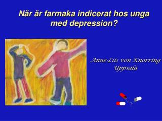När är farmaka indicerat hos unga med depression?