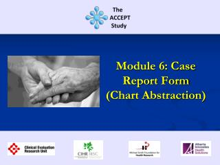 Module 6: Case Report Form (Chart Abstraction)