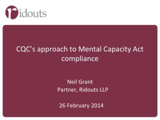 CQC�s approach to Mental Capacity Act compliance