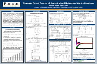 Observer Based Control of Decentralized Networked Control Systems  Ahmed M. Elmahdi, Ahmad F. Taha