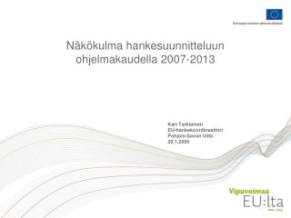 N k kulma hankesuunnitteluun ohjelmakaudella 2007-2013