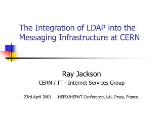 The Integration of LDAP into the Messaging Infrastructure at CERN