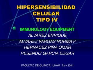 HIPERSENSIBILIDAD CELULAR  TIPO IV