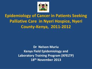 Dr  Nelson Muriu Kenya Field Epidemiology and  Laboratory Training Program (KFELTP)