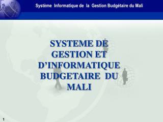 SYSTEME DE GESTION ET D'INFORMATIQUE   BUDGETAIRE  DU MALI
