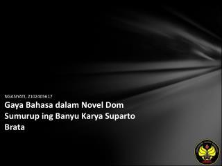 NGASIYATI, 2102405617 Gaya Bahasa dalam Novel Dom Sumurup ing Banyu Karya Suparto Brata