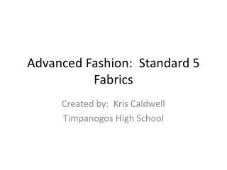 Advanced Fashion:  Standard 5 Fabrics