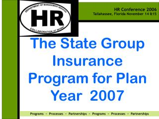 The State Group Insurance Program for Plan Year  2007