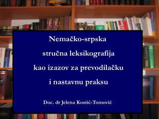 Nemačko-srpska  stručna leksikografija  kao izazov za prevodilačku  i nastavnu praksu