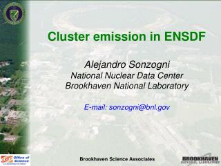 Cluster emission in ENSDF Alejandro Sonzogni National Nuclear Data Center