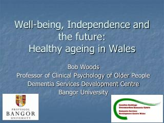 Well-being, Independence and the future: Healthy ageing in Wales
