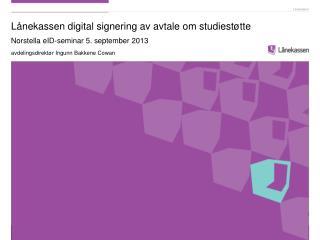 Lånekassen digital signering av avtale om studiestøtte