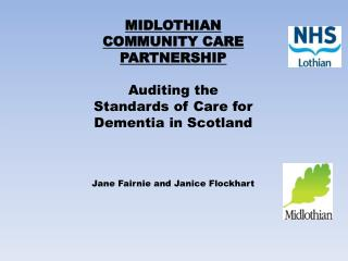 MIDLOTHIAN COMMUNITY CARE PARTNERSHIP Auditing the Standards of Care for Dementia in Scotland