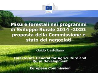 Misure forestali nei programmi di Sviluppo Rurale  2014 -2020: proposta della Commissione  e