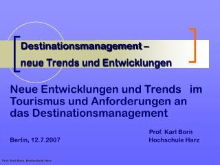 Destinationsmanagement –                  neue Trends und Entwicklungen