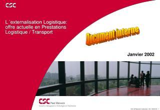L'externalisation Logistique: offre actuelle en Prestations Logistique / Transport