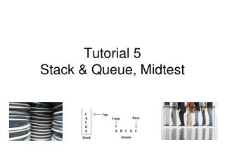 Tutorial 5 Stack & Queue,  Midtest