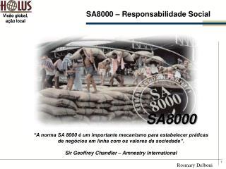 """""""A norma SA 8000 é um importante mecanismo para estabelecer práticas"""