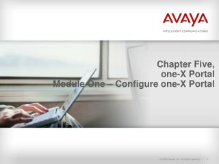 Chapter Five, one-X Portal Module One � Configure one-X Portal