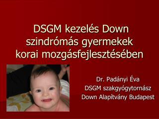 DSGM kezelés Down szindrómás gyermekek korai mozgásfejlesztésében