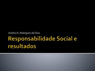 Responsabilidade Social e resultados