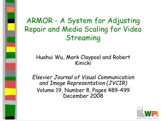 ARMOR - A System for Adjusting Repair and Media Scaling for Video Streaming