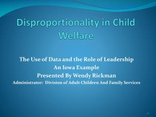Disproportionality  in Child Welfare